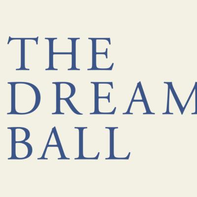 The Dream Ball